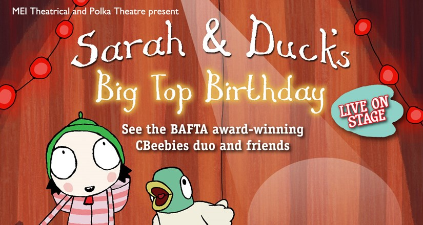 Sarah and Duck's Big Top Birthday - Live