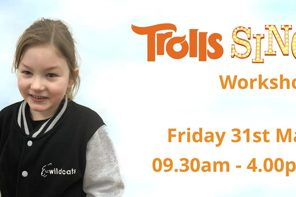 Wildcats - Trolls and Sing One Day Workshop