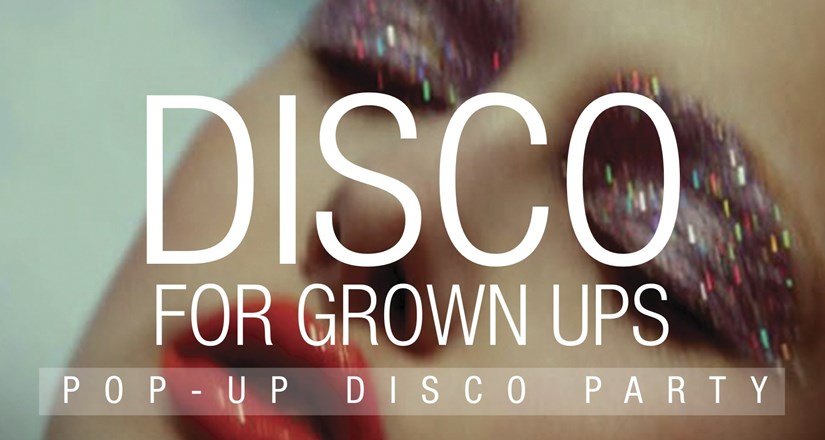 Discos for Grown Ups - 70s and 80s pop-up disco